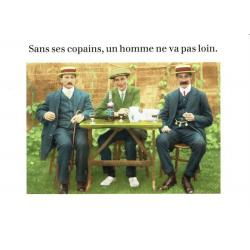 Carte Cath Tate - Sans ses copains, un homme de va pas loin - 10.5x15 cm