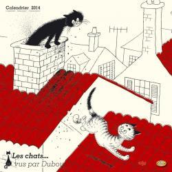 """Calendrier Clouet 2014 """"Dubout chats sur les toits"""" Format 30x30 cm"""