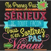 Carte citation Ne prenez pas la vie trop au sérieux... - Collection Caractère - CAR049- 14.5x14.5 cm