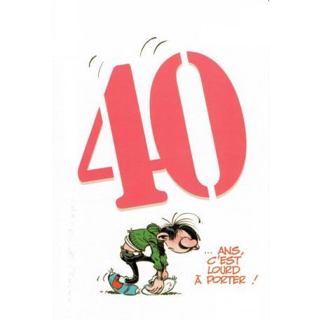 """Carte Gaston Lagaffe """"40 ... ans. C'est lourd à porter !"""" - 12x17 cm"""
