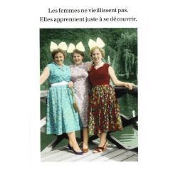 Carte humour de Cath Tate - Les femmes ne vieillissent pas... - 10.5x15 cm