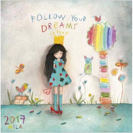 "Calendrier Mila 2017 ""Follow your dreams"" 16x16 cm"