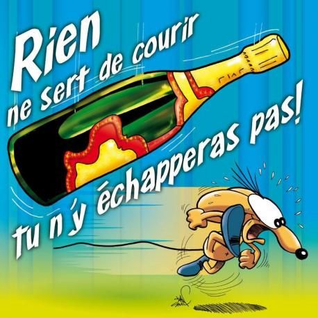 Carte Ze Souris - Rien ne sert de courir, tu n'y échapperas pas... - 15x15 cm