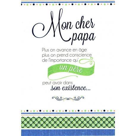 Carte Les mots du bonheur - Mon cher papa, plus on avance en âge... - 11.8x17 cm