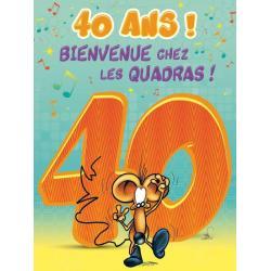 Carte double Ze Souris - 40 ans! Bienvenue chez les quadras ! - 30x40 cm