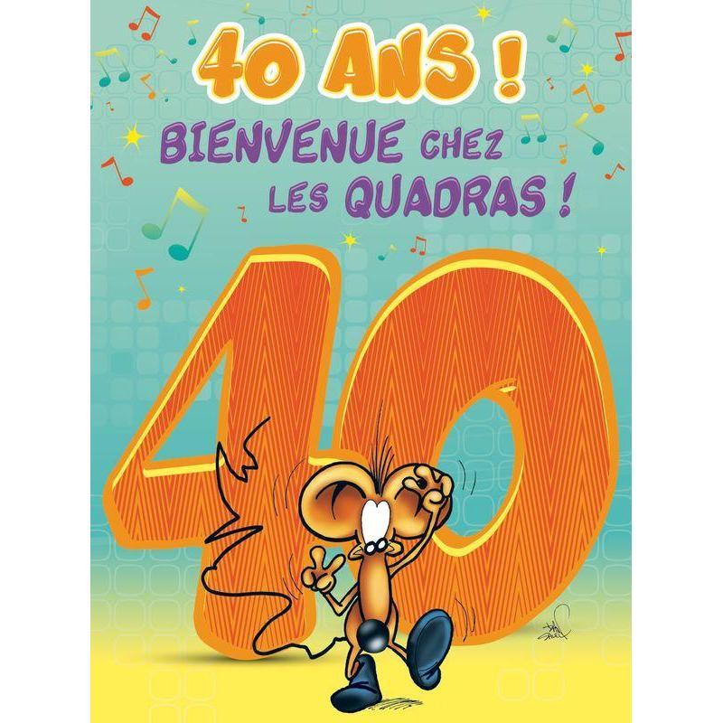 Carte maxi ze souris 40 ans bienvenue chez les quadras 30x40 cm planete - Carte 40 ans a imprimer ...