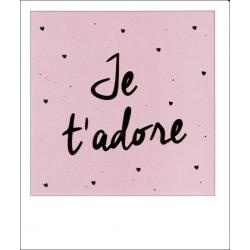 Carte citation - Je t'adore... - Polaroid colorchic 10x12 cm