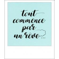 Carte citation - Tout commence par un rêve... - Polaroid colorchic 10x12 cm