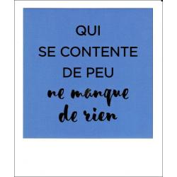 Carte citation - Qui se contente de peu ne manque de rien - Polaroid colorchic 10x12 cm