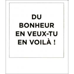Carte citation - Du bonheur en veux-tu en voilà! - Polaroid colorchic 10x12 cm