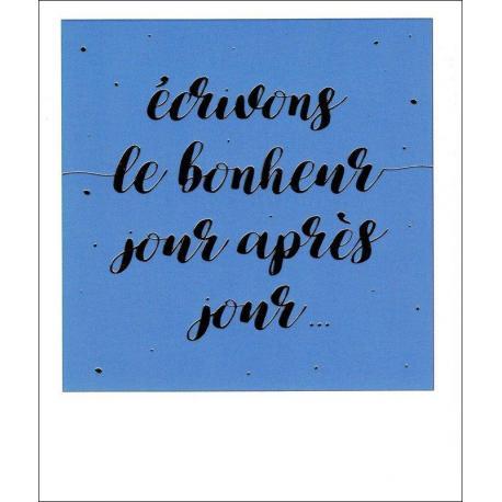 Carte citation - Ecrivons le bonheur jour après jour... - Polaroid colorchic 10x12 cm