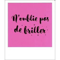 Carte citation - N'oublie pas de briller - Polaroid colorchic 10x12 cm