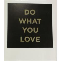 Carte citation - Do what you love - Polaroid colorchic 10x12 cm