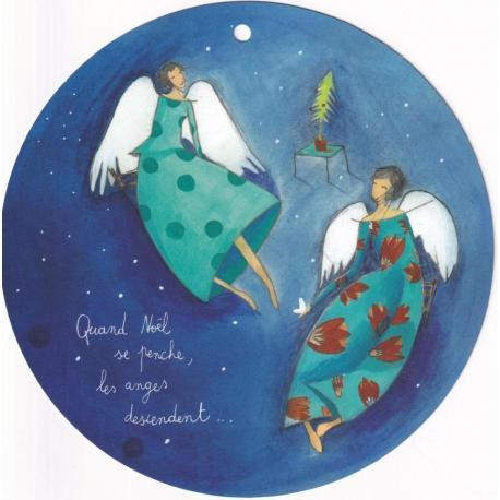 Carte Anne-sophie Rutsaert - Quand Noël se penche, les anges descendent... - Diam 15 cm