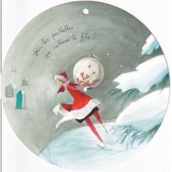 Carte Anne-sophie Rutsaert - Voici les paillettes... que s'allume la fête!... - Diam 15 cm