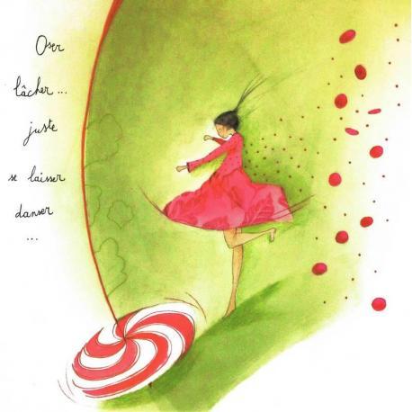 Carte Anne-Sophie Rutsaert - Oser lâcher... juste se laisser danser... - 14x14 cm