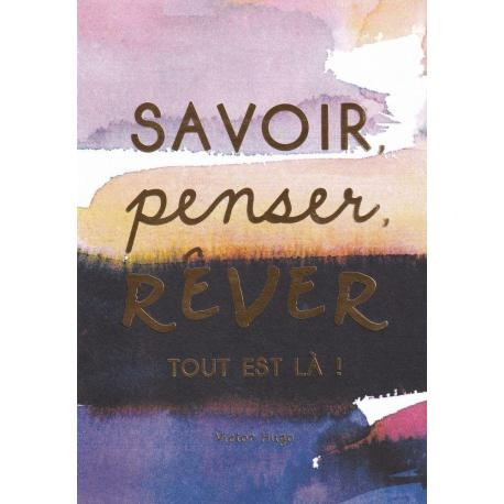 Carte citation - Savoir, penser, rêver... - Artiste Amy Sia AS5- 12x17cm