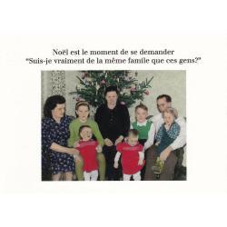 Carte humour Noël de Cath Tate - Suis-je vraiment de la même famille ... - 10.5x15 cm
