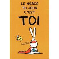 Carte Show lapin - Le héros du jour c'est toi... - Carte anniversaire