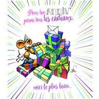 Carte Ze souris folie's - Pour ton anniv' parmi tous tes cadeaux, voici le plus beau... - Carte double 13.7x15.5 cm